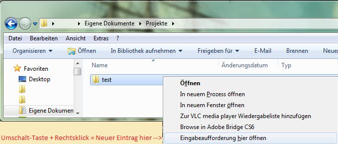 Win+E -> Alt+Rechtsklick auf Verzeichnis => cmd öffnet im Verzeichnis